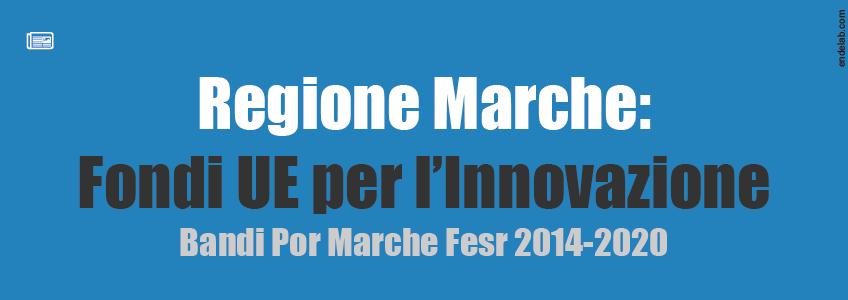 Due bandi della Regione Marche con fondi UE per progetti a sostegno delle imprese che investono in tecnologia digitale e innovazione.
