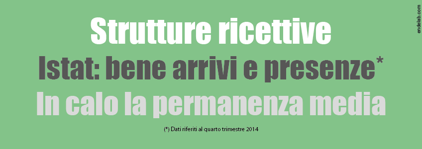 Nel quarto trimestre del 2014 aumentano gli arrivi e le presenze nelle strutture ricettive italiane.