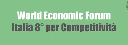 Secondo il World Economic Forum l'Italia quest'anno è ottava per Competitività.