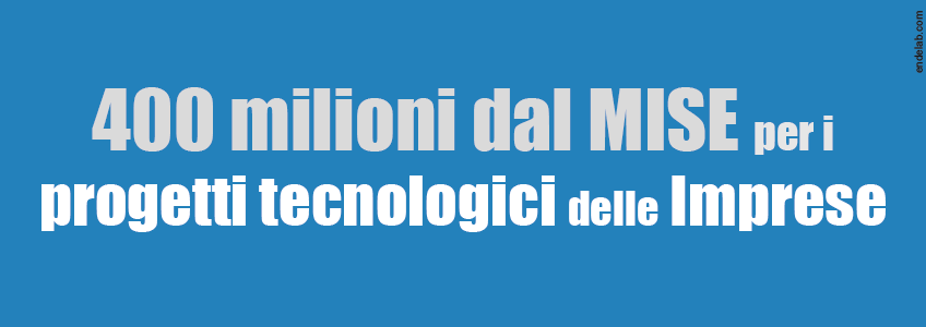 Bandi Mise progetti tecnologici imprese